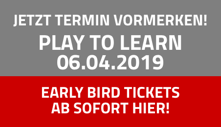 Jetzt Termin vormerken! PLAY TO LEARN 06.04.2019. Early Bird Tickets ab sofort hier!